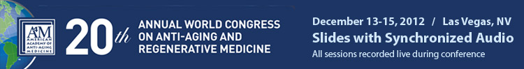 Dec 2012 World Congress on Anti-Aging and Regenerative Medicine