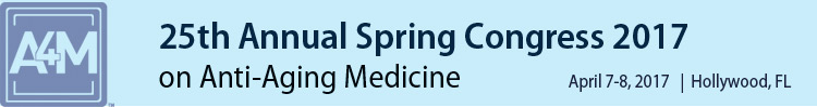 A4M 2017 25th Spring Congress on Anti-Aging Medicine