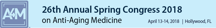A4M 2018 26th Spring Congress on Anti-Aging Medicine