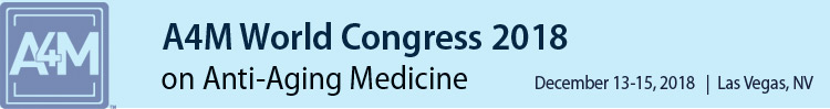 A4M December 2018 World Congress on Anti-Aging Medicine