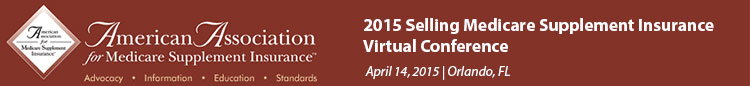 2015 Selling Medicare Supplement Insurance Virtual Conference