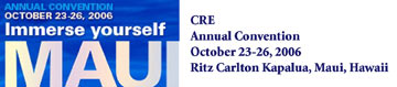 CRE 2006 Annual Convention