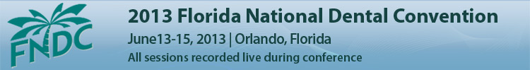 2013 Florida National Dental Convention