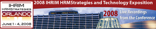 HRMStrategies 2008: IHRIM 2008 Conference and Technology Expo