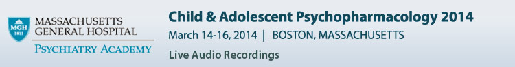 Child & Adolescent Psychopharmacology 2014 Conference - March 2014