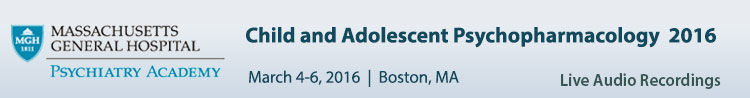 Child and Adolescent Psychopharmacology 2016 Conference - March 2016