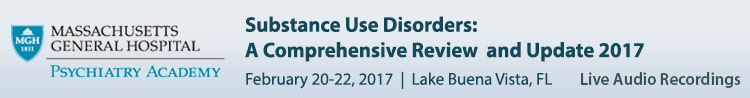 Substance Use Disorders: A Comprehensive Review and Update - February 2017