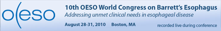 10th OESO World Congress on Barrett's Esophagus - 2010