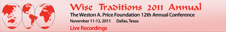 Wise Traditions 2011, 12th Annual Conference