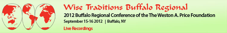 Wise Traditions 2012 Buffalo Regional Conference