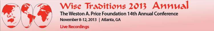 Wise Traditions 2013, 14th Annual Conference