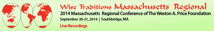 Wise Traditions 2014 Massachusetts Regional Conference