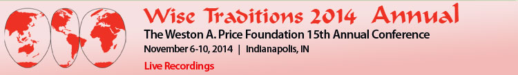 Wise Traditions 2014, 15th Annual Conference