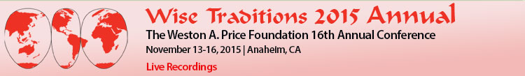 Wise Traditions 2015, 16th Annual Conference